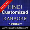 Hindi Customized Karaoke - VIDEO 1
