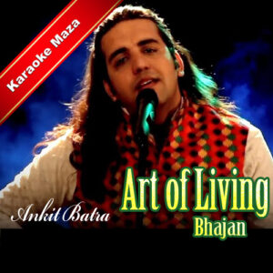 Achyutam Keshavam Karaoke (Art of Living) – Mp3
