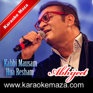 Kabhi Mausam Hua Resham Karaoke (English Lyrics) – Video