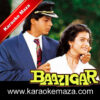 Baazigar O Baazigar Karaoke With Female Vocals (English Lyrics) - Video 1
