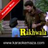 Main Tera Rakhwala Karaoke (Hindi Lyrics) - Video 1
